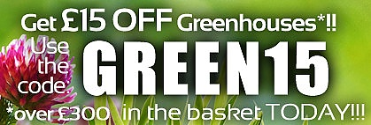 £15 off Greenhouses